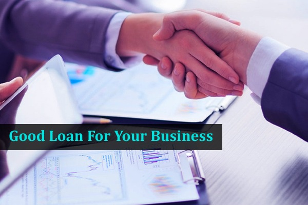 Good Loan For Your Business