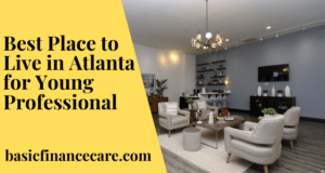 Best Place to Live in Atlanta for Young Professional